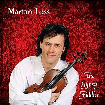 Martin Lass - The Gypsy Fiddler - Amazon com Music