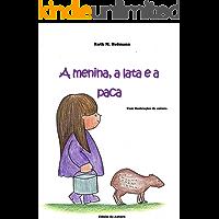 A menina, a lata e a paca (As meninas, os bichos e as coisas Livro 3)