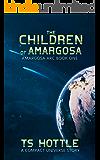 The Children of Amargosa (Amargosa Arc Book 1)