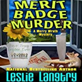 Merit Badge Murder: Merry Wrath Mystery, Book 1