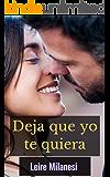 Deja que yo te quiera: Un millonario con el corazón roto (Spanish Edition)