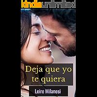 Deja que yo te quiera: Un millonario con el corazón roto (Spanish Edition) book cover