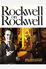 Rockwell On Rockwell. How I Make A Picture. 1981. Cloth with dustjacket. Hardcover