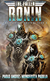 The Fallen Ronin: Series Finale (The Galactic Crusade Trilogy Book 3)