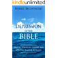 Depression in the Bible: The Biblical Strategies, Lessons and Spiritual Warfare Revealed