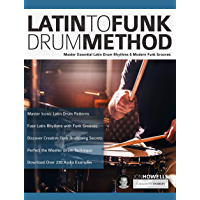 Latin to Funk Drum Method: Master Essential Latin Rhythms and Modern Funk Grooves (Latin Funk Drums Book 1) book cover
