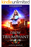 Drow Triumphant: An Urban Fantasy Action Adventure (Alison Brownstone Book 15)