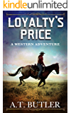 Loyalty's Price: A Western Adventure