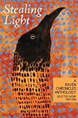 Stealing Light: A Raven Chronicles Anthology: Selected Work, 1991-1996 Paperback