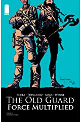 The Old Guard: Force Multiplied #1 Kindle Edition