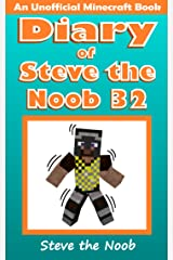 Diary of Steve the Noob 32 (An Unofficial Minecraft Book) (Diary of Steve the Noob Collection) Kindle Edition