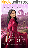 The Rose and the Briar: A Sleeping Beauty Romance (Faraway Castle Book 3)