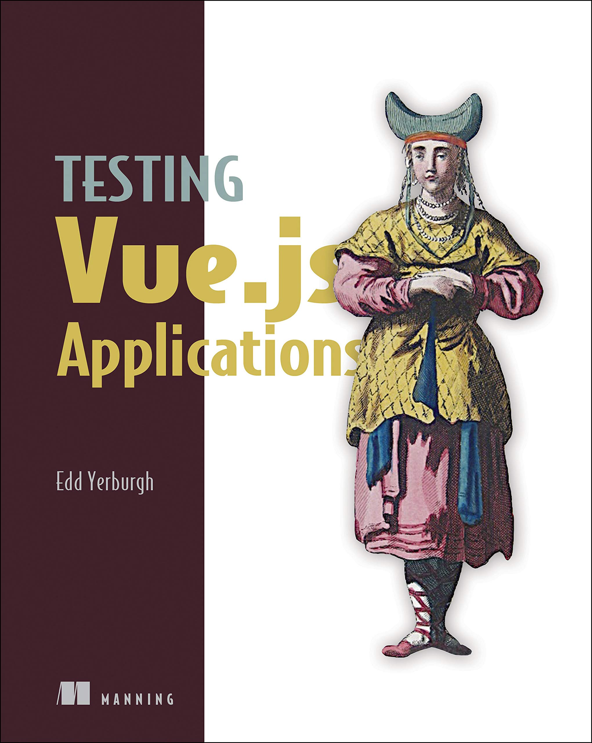 Testing Vue.js Applications por Edd Yerburgh