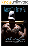 Where The Pieces Fall: Lost Hearts (Lost Hearts Series Book 1)
