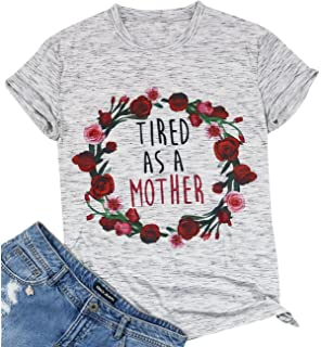 c94d735e66 FAYALEQ Women s Basics Tops Tired as a Mother Letters Print T-Shirt Casual  Blouse Tees