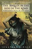 The Harlot by the Side of the Road: Forbidden Tales of the Bible