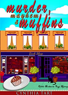Murder, Mayhem And Muffin (Edible Bookworm Café Cozy Mystery Book 1)