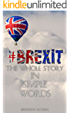 #Brexit The whole story in simple words (English Edition)