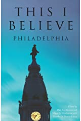 This I Believe: Philadelphia Kindle Edition