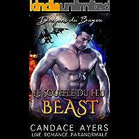 Le Souffle du Feu: Beast: Une Romance Paranormale (Dragons du Bayou t. 1) (French Edition)