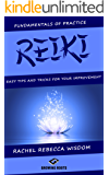REIKI: The Fundamentals of Practice: Easy Tips and Tricks for Your Improvement