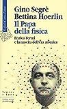Il papa della fisica. Enrico Fermi e la nascita dell'era atomica