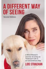 """A Different Way of Seeing (second edition): A Blind Woman's Journey of Living an """"Ordinary"""" Life in an Extraordinary Way Kindle Edition"""