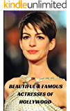Beautiful & Famous Actresses of Hollywood (English Edition)