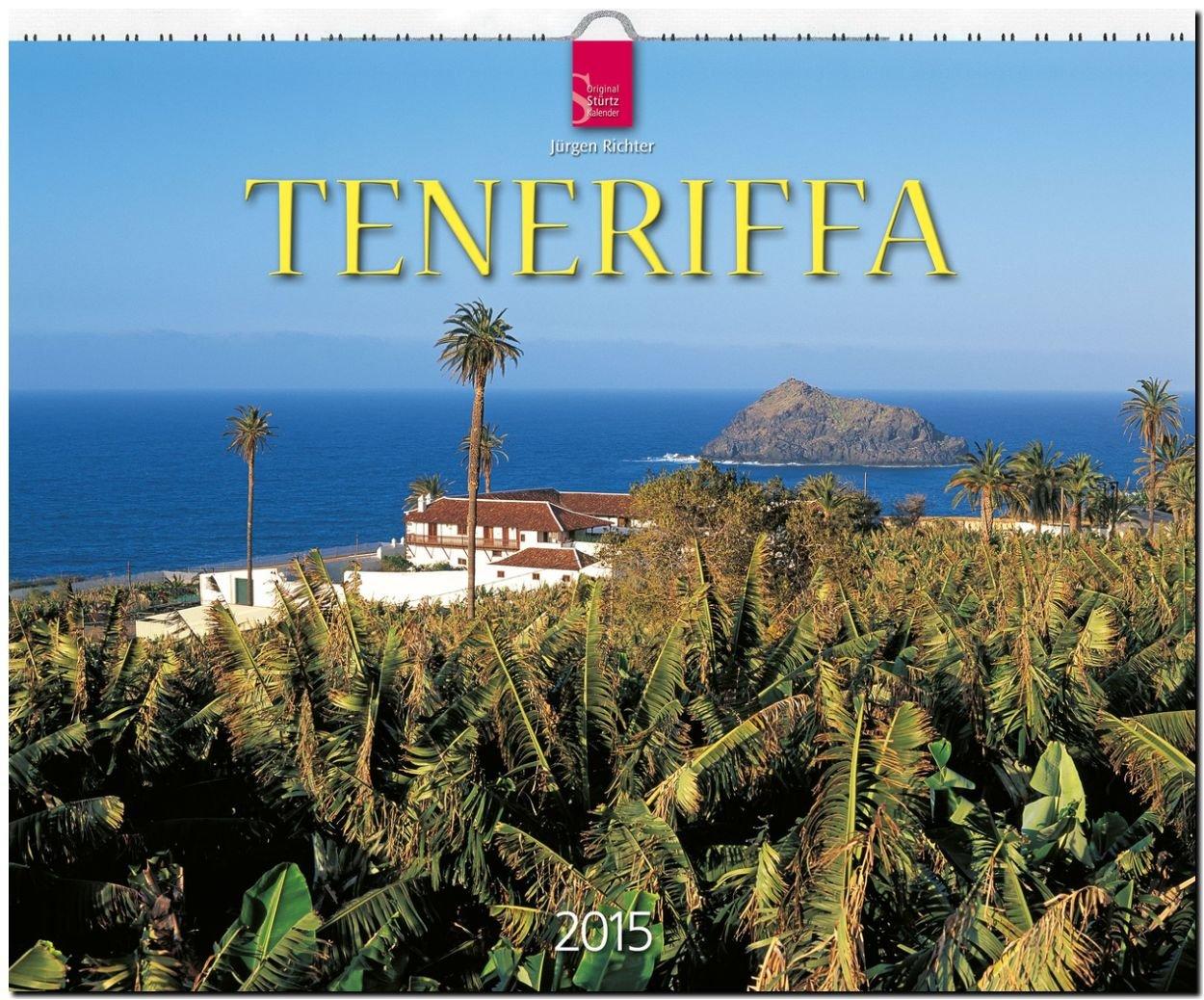 Teneriffa 2015 - Original Stürtz-Kalender - Großformat-Kalender 60 x 48 cm