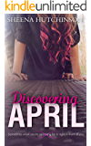 Discovering April (The Discovering Trilogy Book 1)