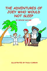 The Adventures of Joey Who Would Not Sleep ((Bedtime Stories For Kids Ages 2-6) Short Stories for Kids, Kids Books, Bedtime Stories For Kids, Children Books, Picture Books Book 1) Kindle Edition