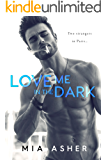 Love Me in the Dark (English Edition)