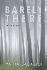 Barely There: Short Poems Kindle Edition