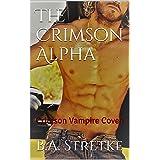 The Crimson Alpha: The Crimson Vampire Coven Book 8 (The Crimson Coven)