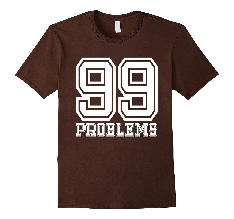 3779e1e4ac 99 Problems Ain't 1 Couples T-Shirt   Front & Back Design-FL ...