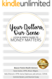 Your Dollars, Our Sense: A Fun & Simple Guide To Money Matters