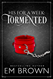 Tormented: A Billionaire Auction Romance (His For A Week Book 3) (English Edition)