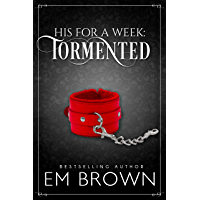 Tormented: A Billionaire Auction Romance (His For A Week Book 3)