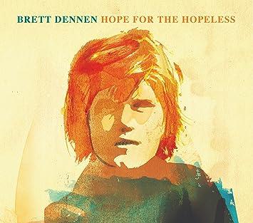 brett dennen hope for the hopeless album