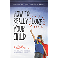 How to Really Love Your Child