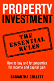 Property Investment: the essential rules: How to use property to achieve financial freedom and security