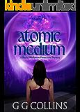 Atomic Medium (Rachel Blackstone Paranormal Mysteries Book 3)