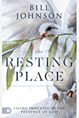 The Resting Place: Living Immersed in the Presence of God Kindle Edition