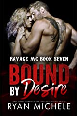 Bound by Desire (Ravage MC Bound Series Book Two): A Motorcycle Club Romance (Ravage MC #7) Kindle Edition