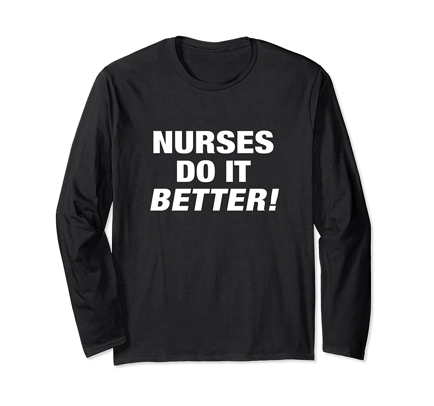 EXCLUSIVE NURSE T-SHIRT - NURSES DO IT BETTER-fa