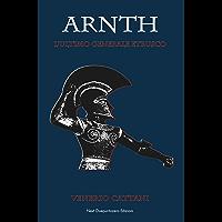 Arnth, l'ultimo generale etrusco (Italian Edition)