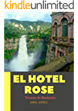 El Hotel Rose: El verano de Samanta (Spanish Edition)