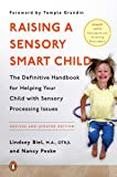 Raising a Sensory Smart Child: The Definitive