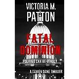 Fatal Dominion: Politics Can Be Deadly - A Damien Kaine Thriller (Damien Kaine Series Book 3)