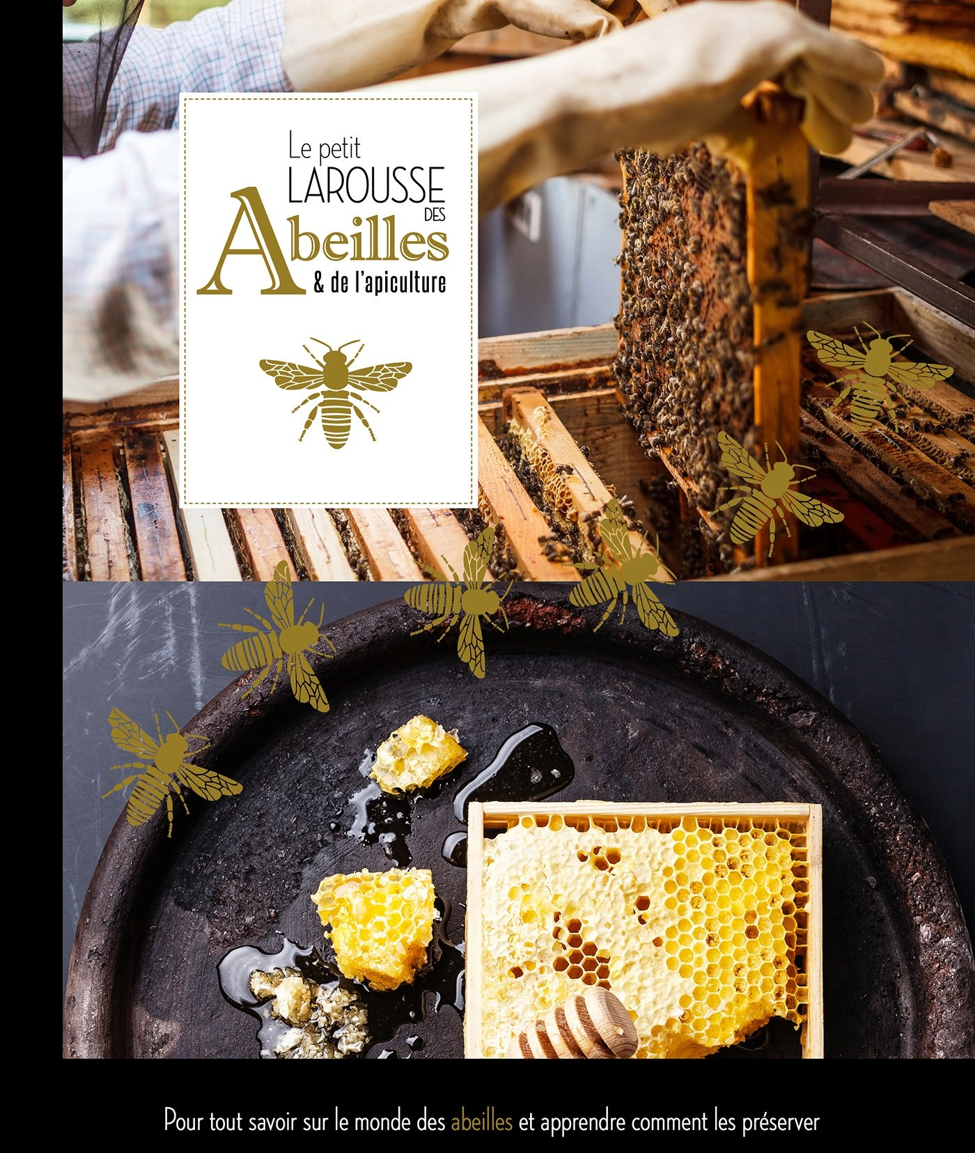 Petit Larousse des abeilles et de l'apiculture Broché – 5 octobre 2016 Collectif 2035924790 Nature NATURE / General